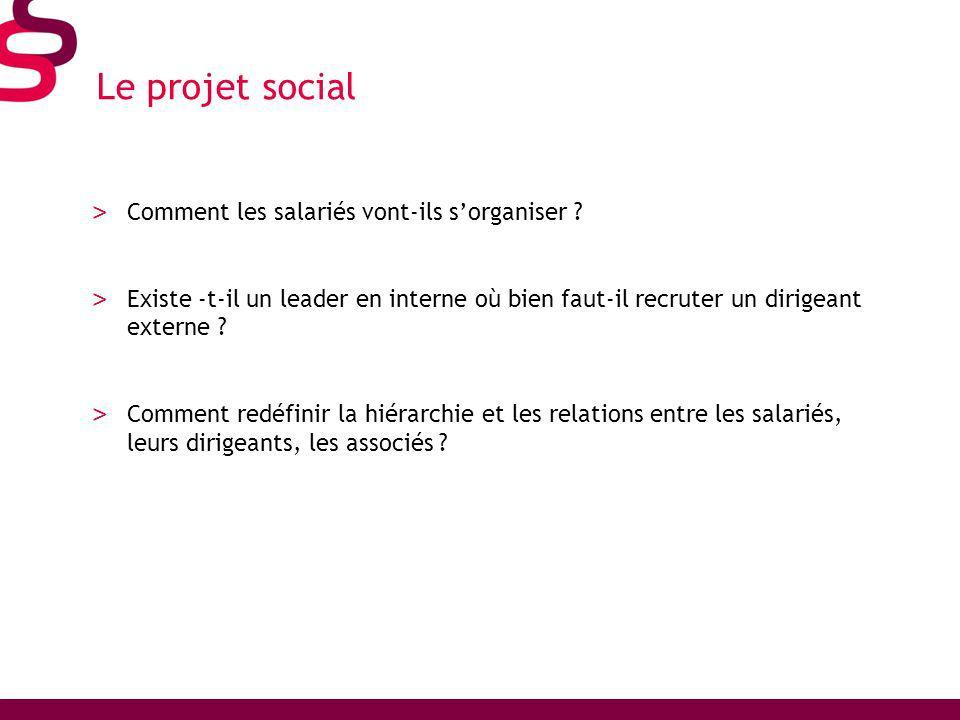 Le projet social Comment les salariés vont-ils s'organiser