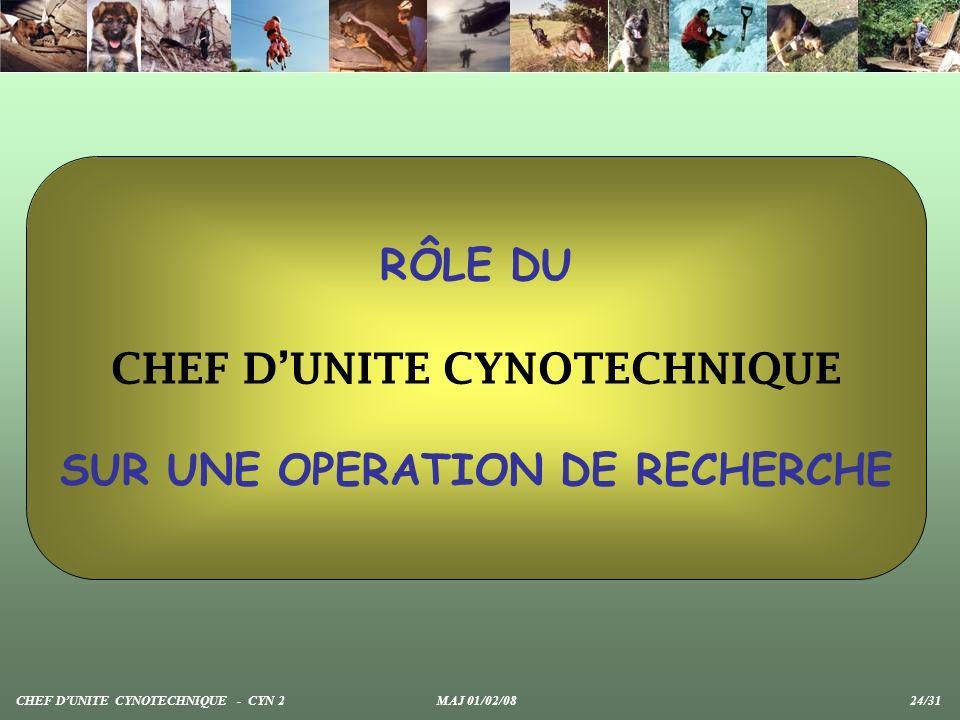 CHEF D'UNITE CYNOTECHNIQUE SUR UNE OPERATION DE RECHERCHE
