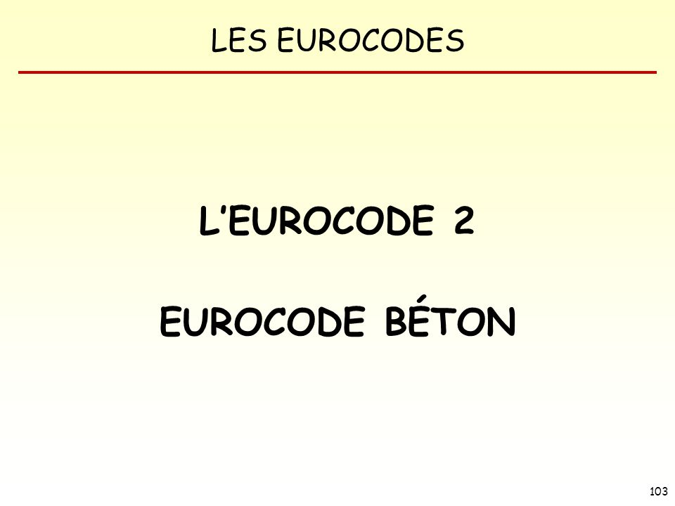 L'EUROCODE 2 EUROCODE BÉTON
