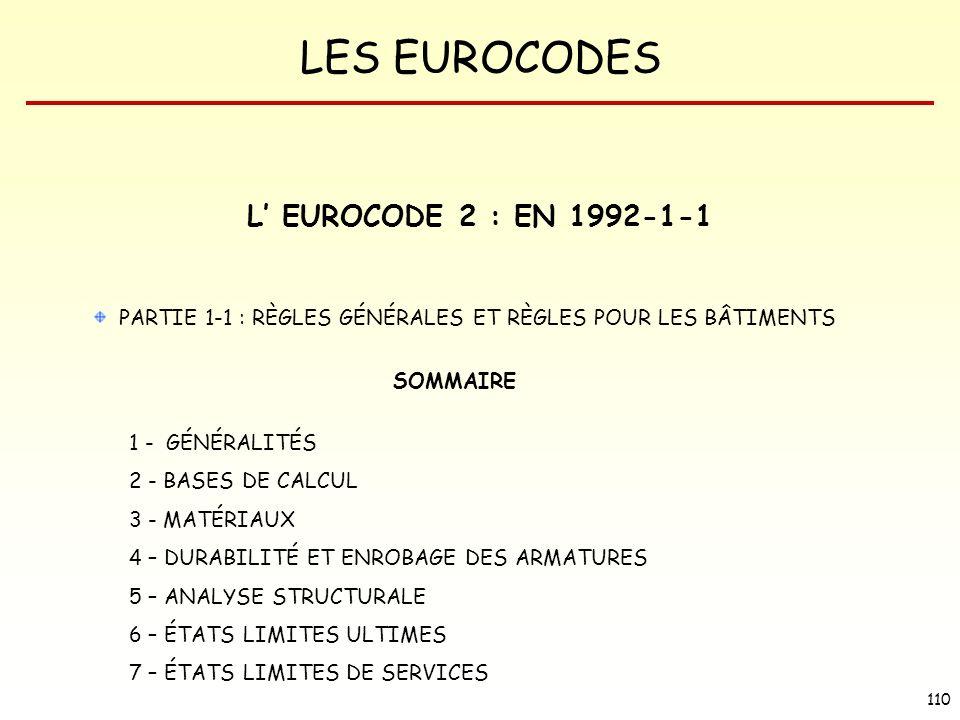 L' EUROCODE 2 : EN 1992-1-1 PARTIE 1-1 : RÈGLES GÉNÉRALES ET RÈGLES POUR LES BÂTIMENTS. SOMMAIRE. 1 - GÉNÉRALITÉS.