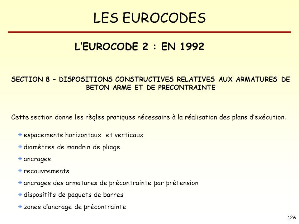 L'EUROCODE 2 : EN 1992 SECTION 8 – DISPOSITIONS CONSTRUCTIVES RELATIVES AUX ARMATURES DE BETON ARME ET DE PRECONTRAINTE.
