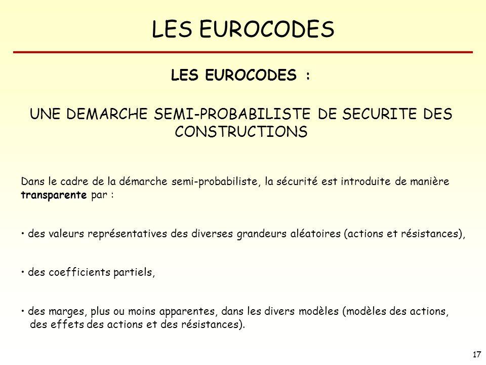 UNE DEMARCHE SEMI-PROBABILISTE DE SECURITE DES CONSTRUCTIONS