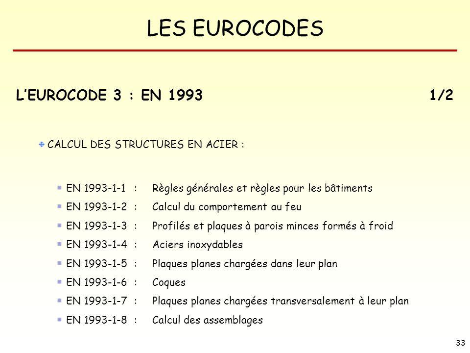 L'EUROCODE 3 : EN 1993 1/2 CALCUL DES STRUCTURES EN ACIER :