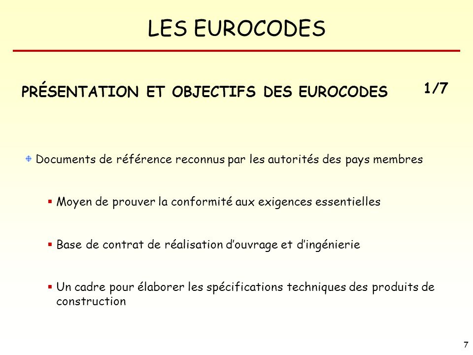 PRÉSENTATION ET OBJECTIFS DES EUROCODES 1/7