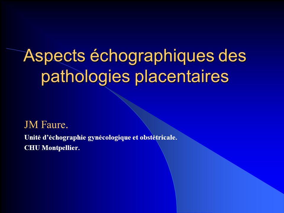 Aspects échographiques des pathologies placentaires