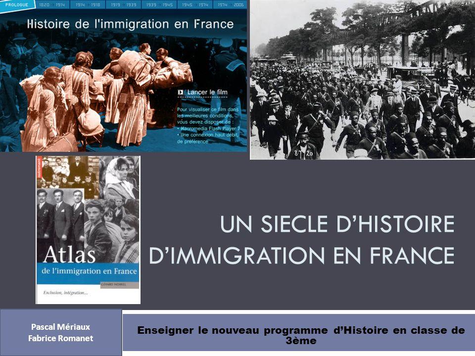 UN SIECLE D'HISTOIRE D'IMMIGRATION EN FRANCE