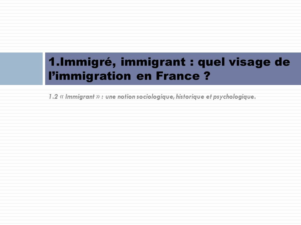 1.Immigré, immigrant : quel visage de l'immigration en France