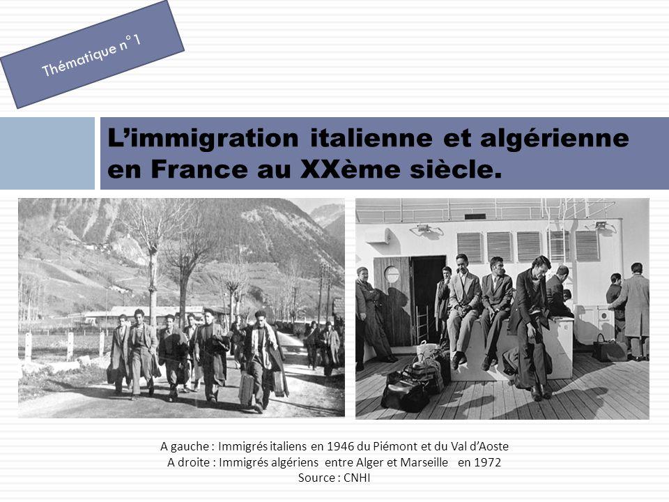 L'immigration italienne et algérienne en France au XXème siècle.