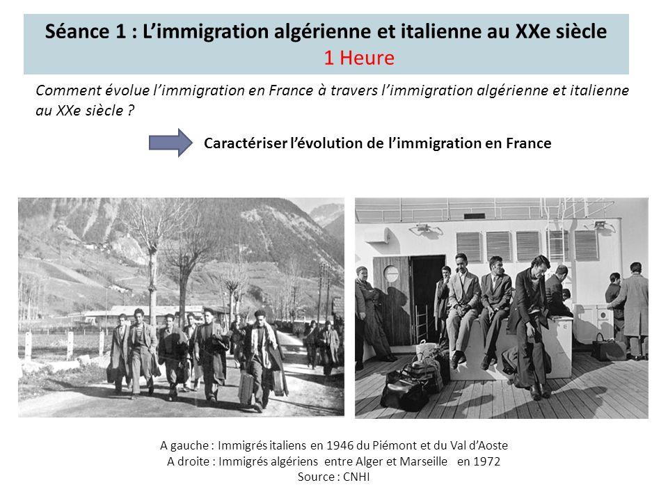 Séance 1 : L'immigration algérienne et italienne au XXe siècle 1 Heure