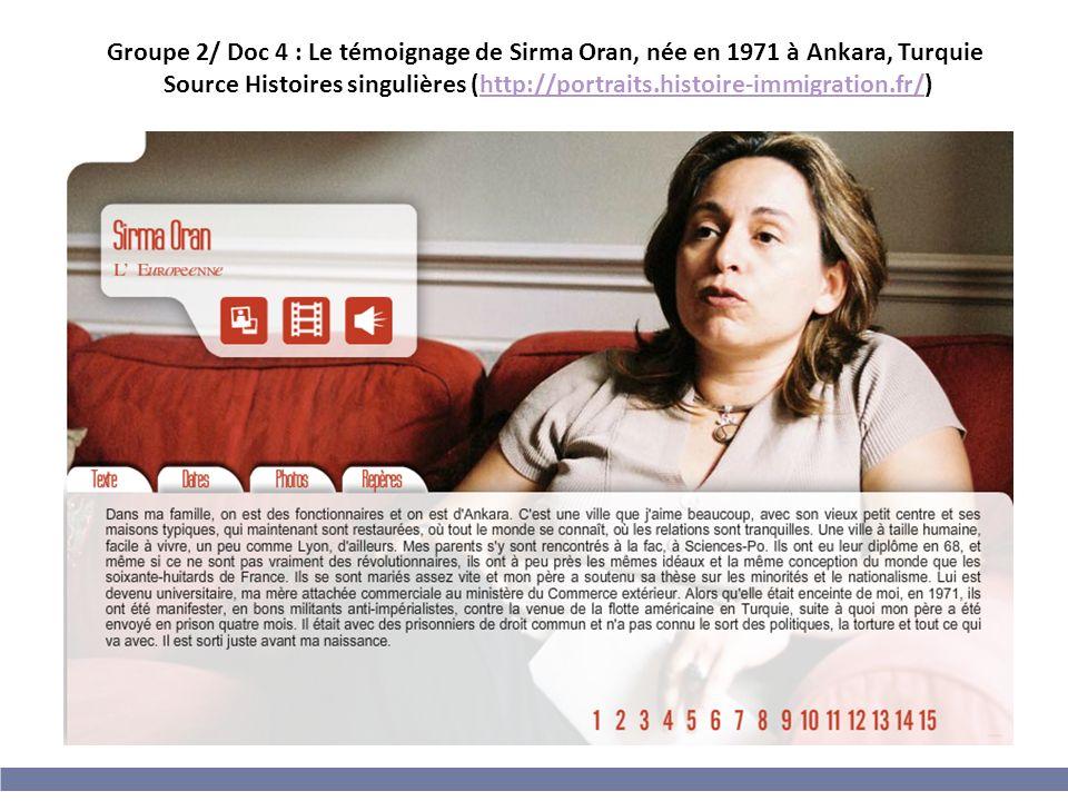 Groupe 2/ Doc 4 : Le témoignage de Sirma Oran, née en 1971 à Ankara, Turquie