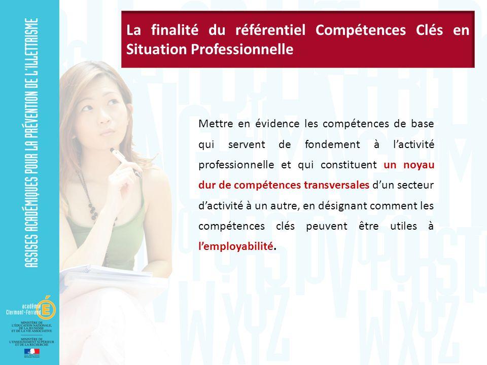 La finalité du référentiel Compétences Clés en Situation Professionnelle