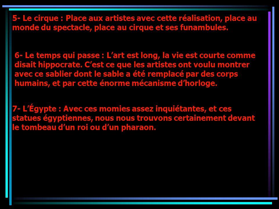 5- Le cirque : Place aux artistes avec cette réalisation, place au monde du spectacle, place au cirque et ses funambules.
