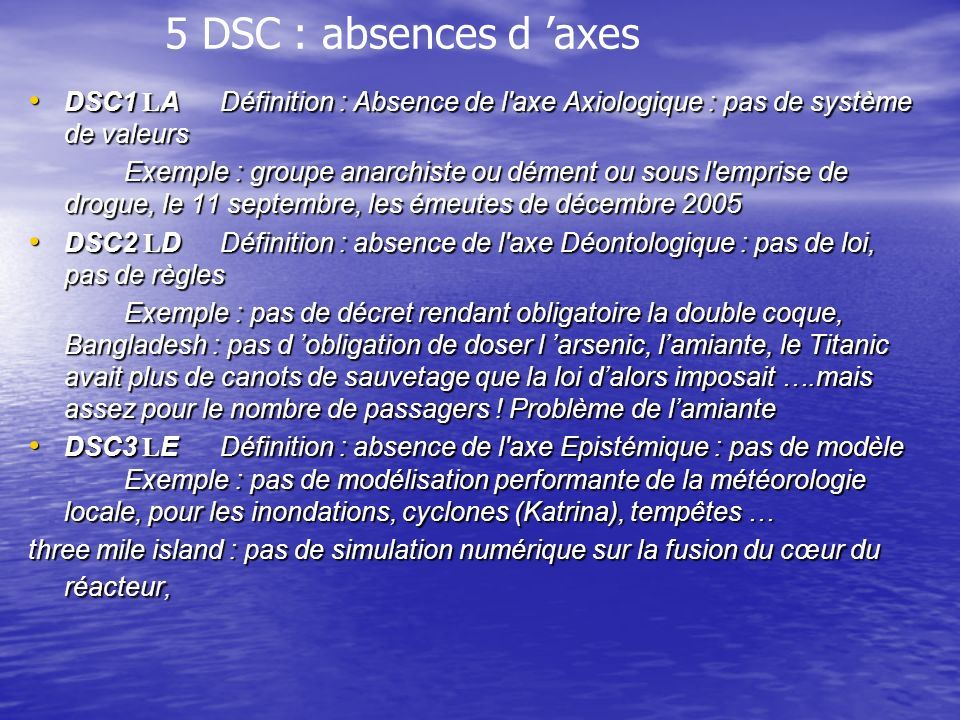 5 DSC : absences d 'axes DSC1 LA Définition : Absence de l axe Axiologique : pas de système de valeurs.