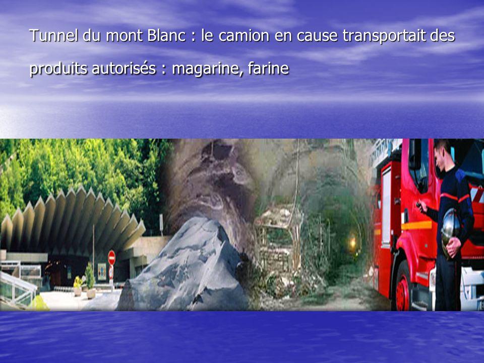 Tunnel du mont Blanc : le camion en cause transportait des produits autorisés : magarine, farine