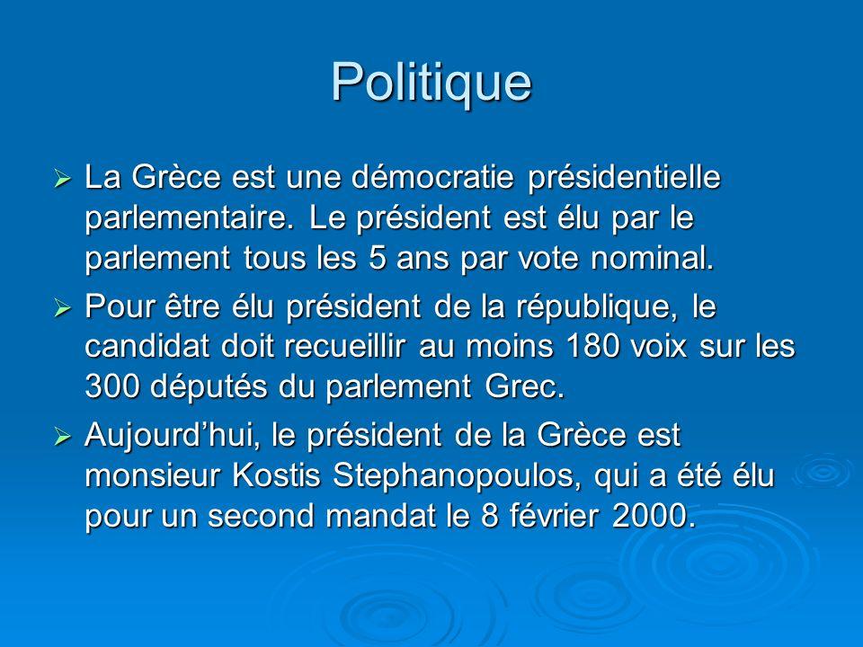 Politique La Grèce est une démocratie présidentielle parlementaire. Le président est élu par le parlement tous les 5 ans par vote nominal.