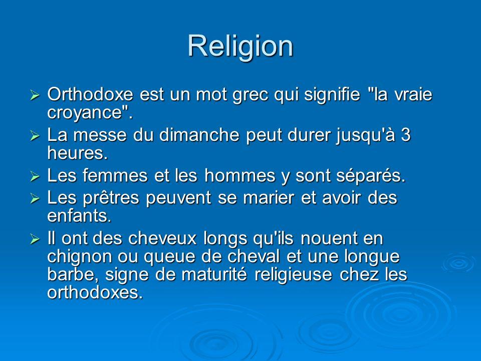 Religion Orthodoxe est un mot grec qui signifie la vraie croyance .