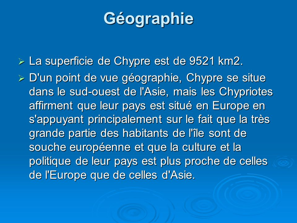Géographie La superficie de Chypre est de 9521 km2.
