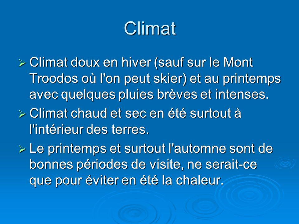 Climat Climat doux en hiver (sauf sur le Mont Troodos où l on peut skier) et au printemps avec quelques pluies brèves et intenses.