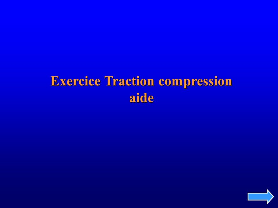 Exercice Traction compression aide
