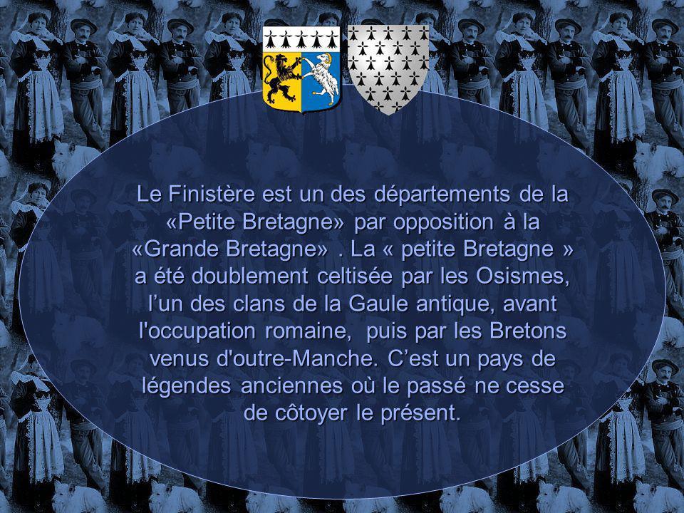 Le Finistère est un des départements de la «Petite Bretagne» par opposition à la «Grande Bretagne» .