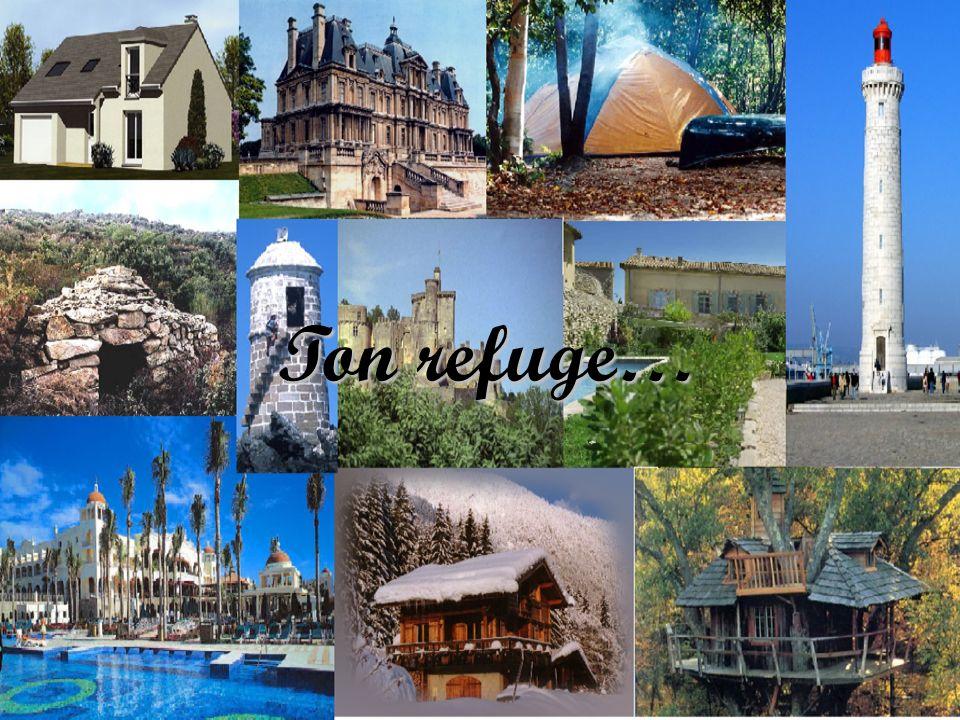 Ton refuge…