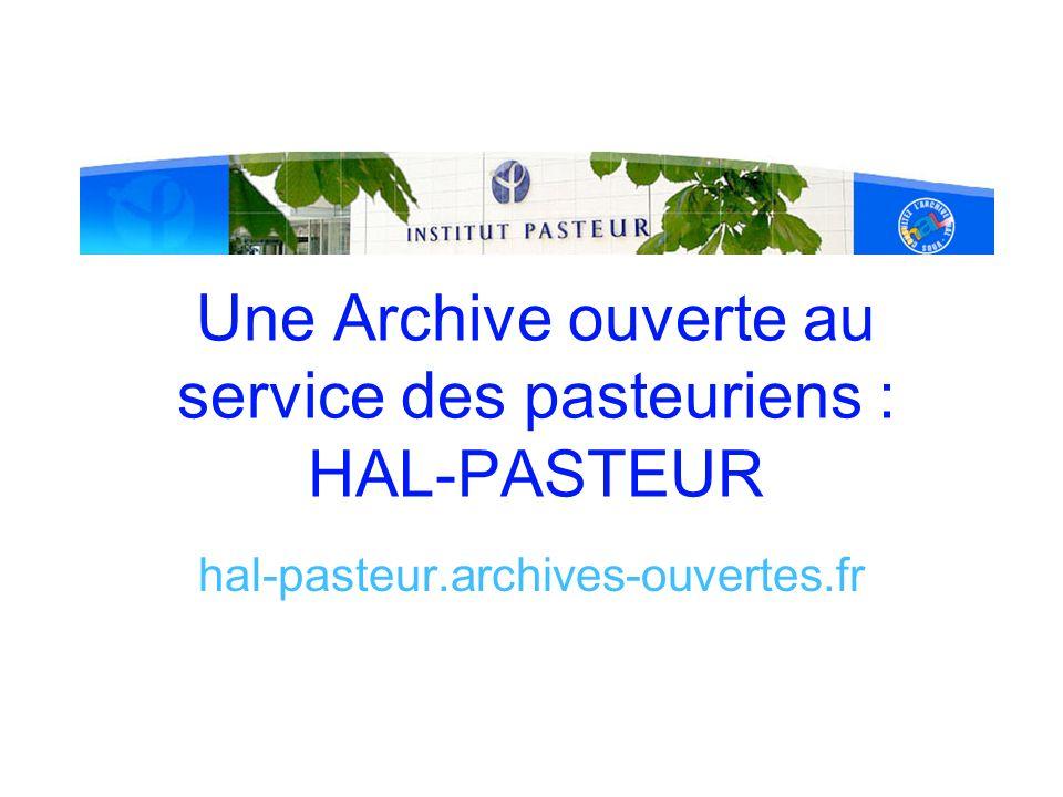 Une Archive ouverte au service des pasteuriens : HAL-PASTEUR