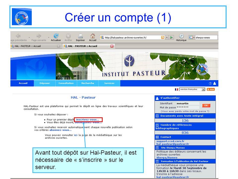 Créer un compte (1) Avant tout dépôt sur Hal-Pasteur, il est nécessaire de « s'inscrire » sur le serveur.