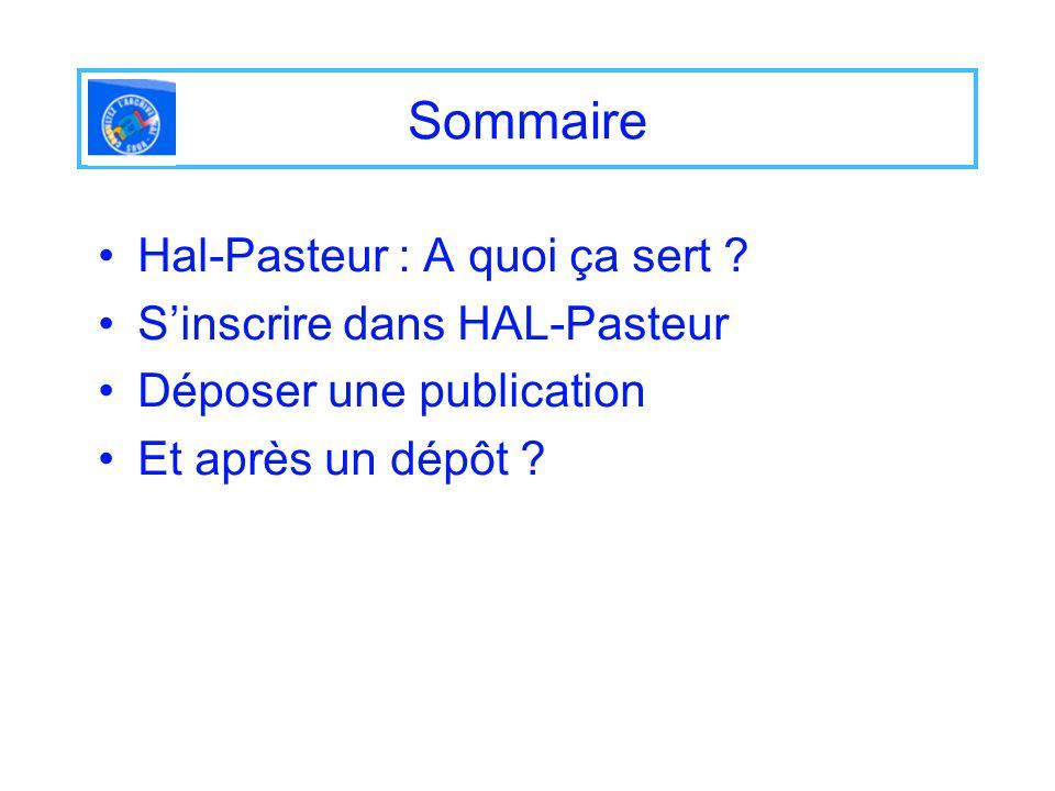 Sommaire Hal-Pasteur : A quoi ça sert S'inscrire dans HAL-Pasteur
