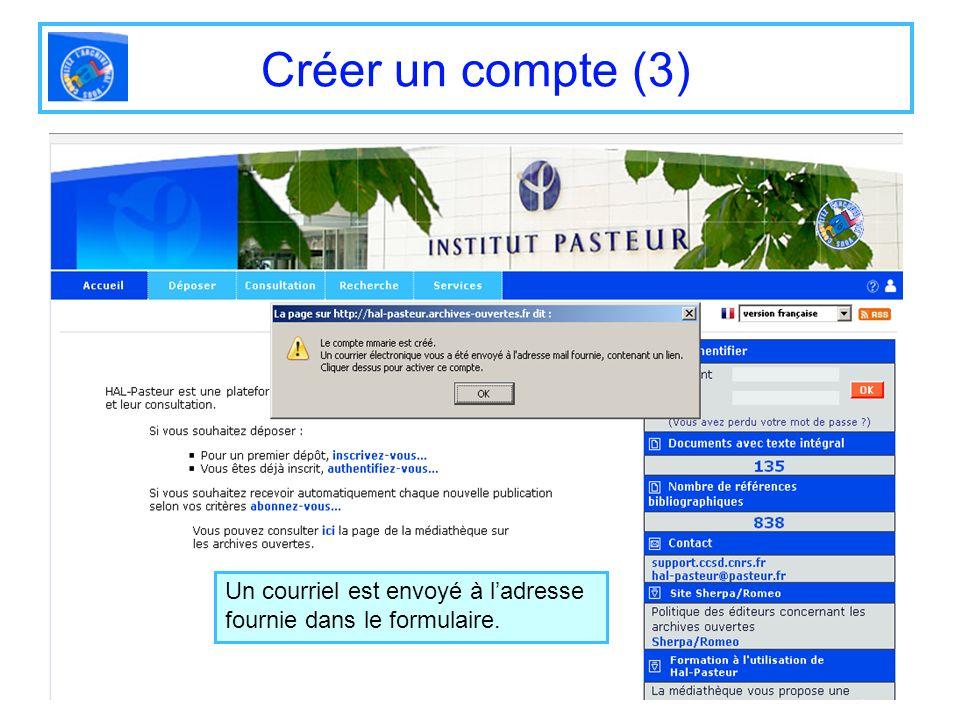 Créer un compte (3) Un courriel est envoyé à l'adresse fournie dans le formulaire.
