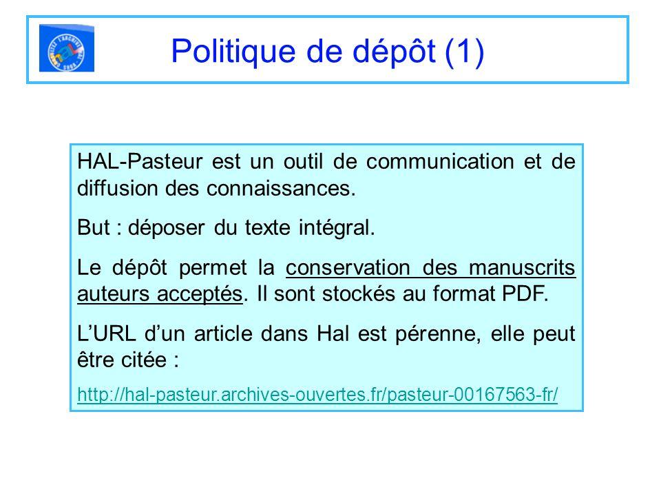 Politique de dépôt (1) HAL-Pasteur est un outil de communication et de diffusion des connaissances.