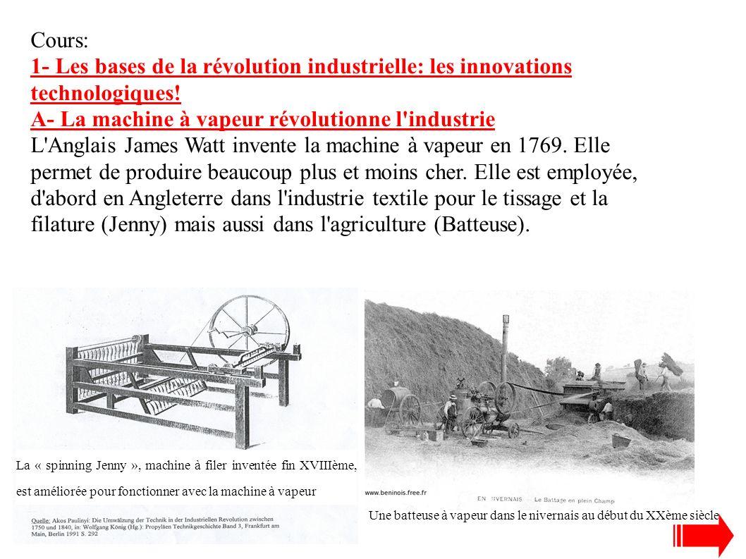 A- La machine à vapeur révolutionne l industrie