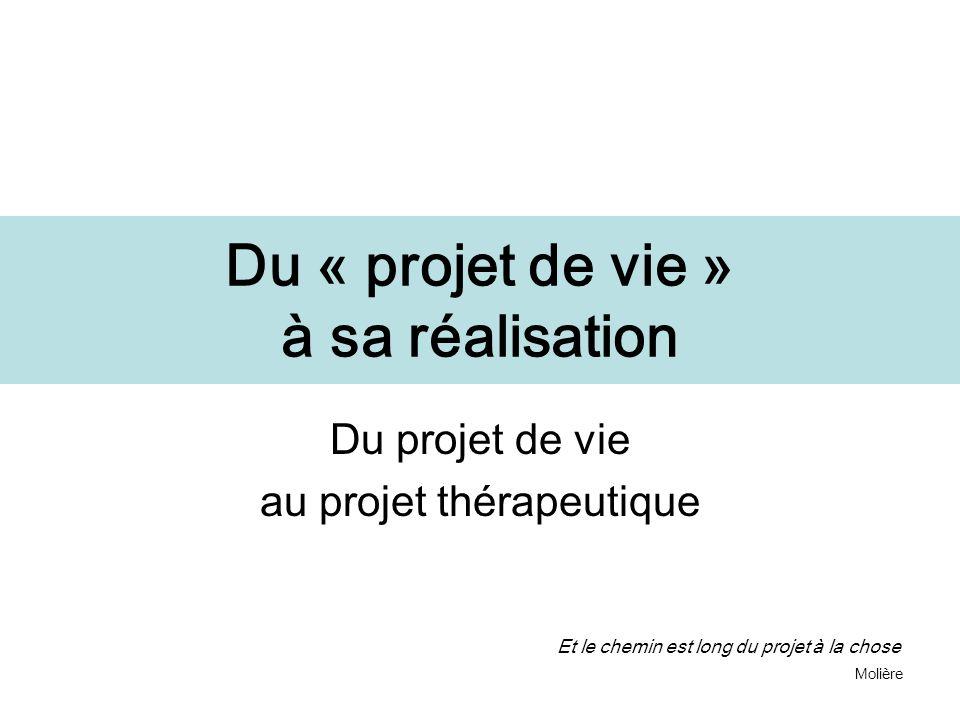 Du « projet de vie » à sa réalisation