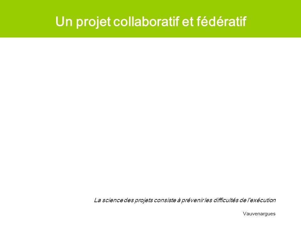 Un projet collaboratif et fédératif