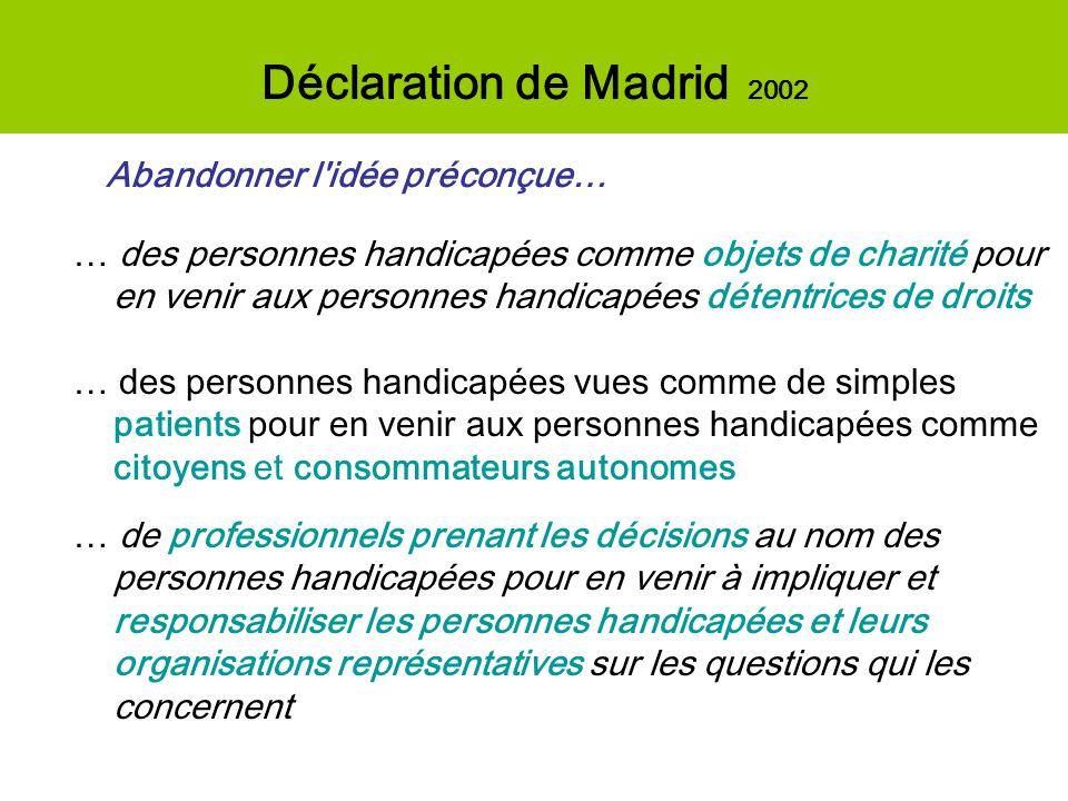 Déclaration de Madrid 2002 Abandonner l idée préconçue…
