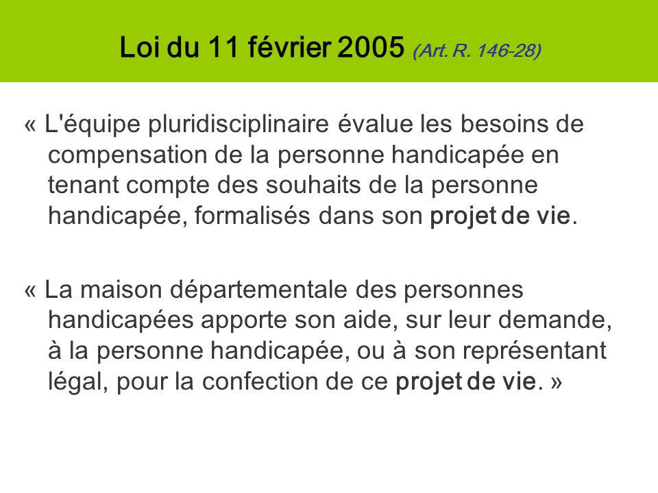 Loi du 11 février 2005 (Art. R. 146-28)