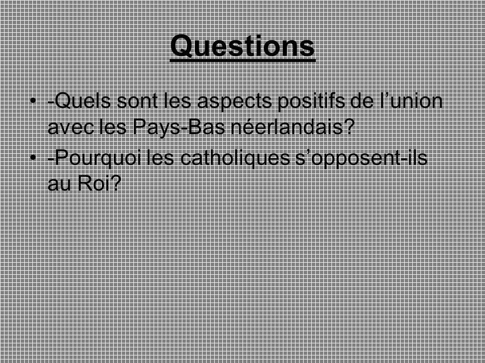 Questions -Quels sont les aspects positifs de l'union avec les Pays-Bas néerlandais.