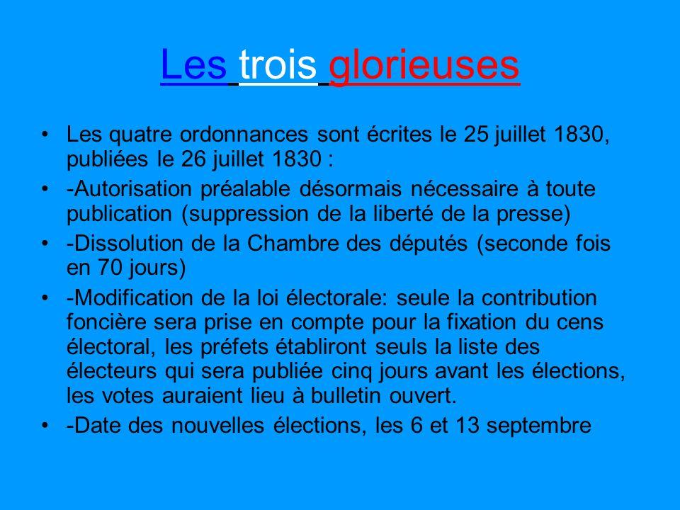 Les trois glorieusesLes quatre ordonnances sont écrites le 25 juillet 1830, publiées le 26 juillet 1830 :