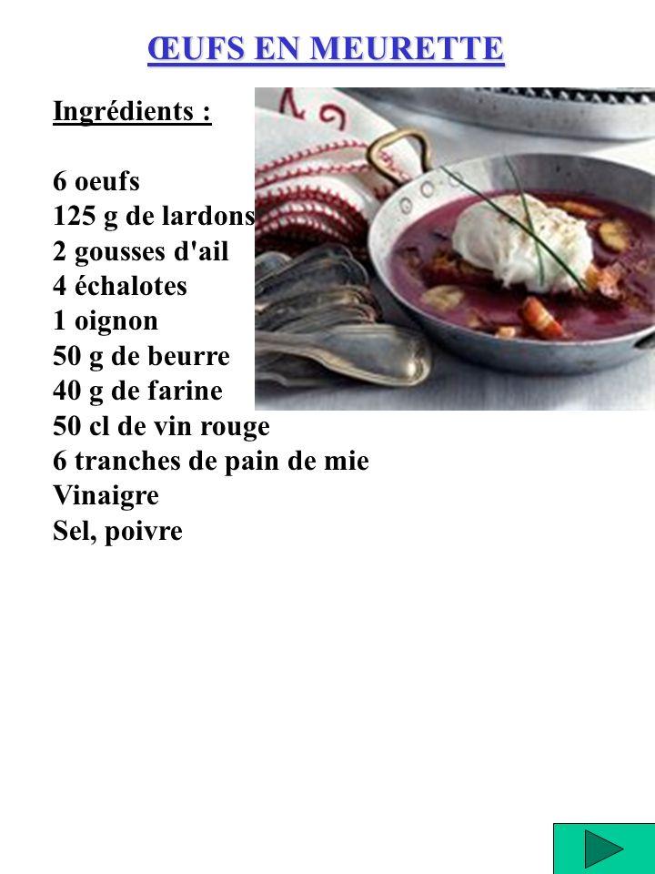 ŒUFS EN MEURETTE Ingrédients : 6 oeufs 125 g de lardons