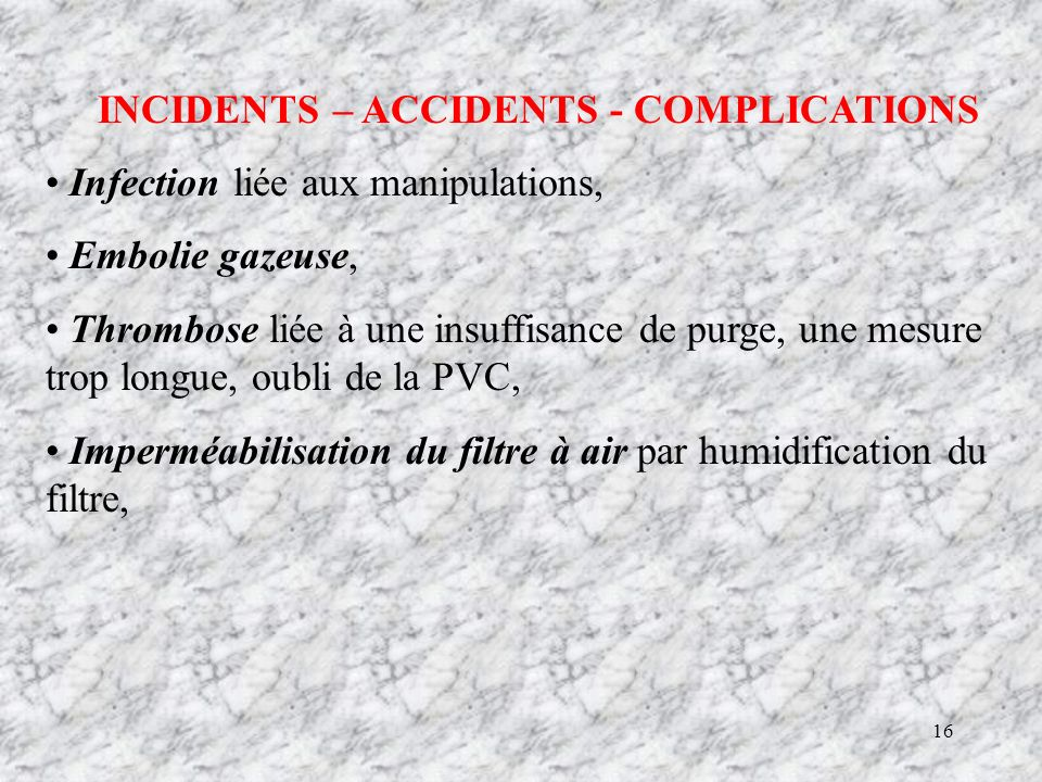 INCIDENTS – ACCIDENTS - COMPLICATIONS
