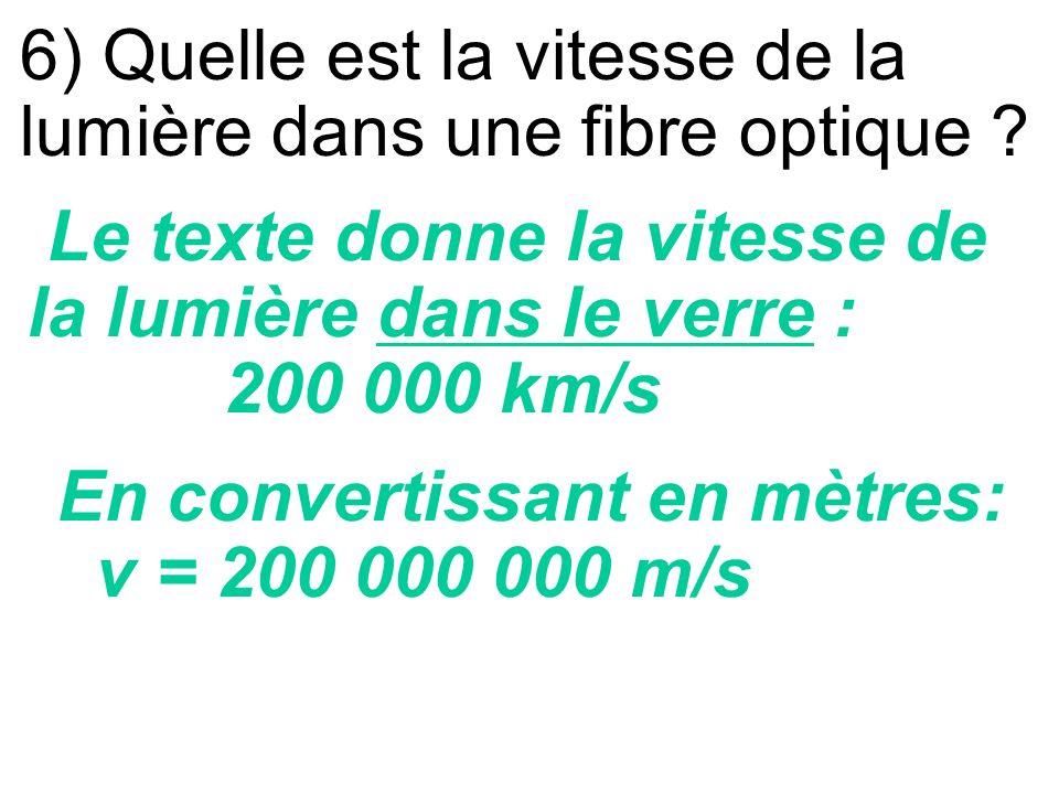 6) Quelle est la vitesse de la lumière dans une fibre optique