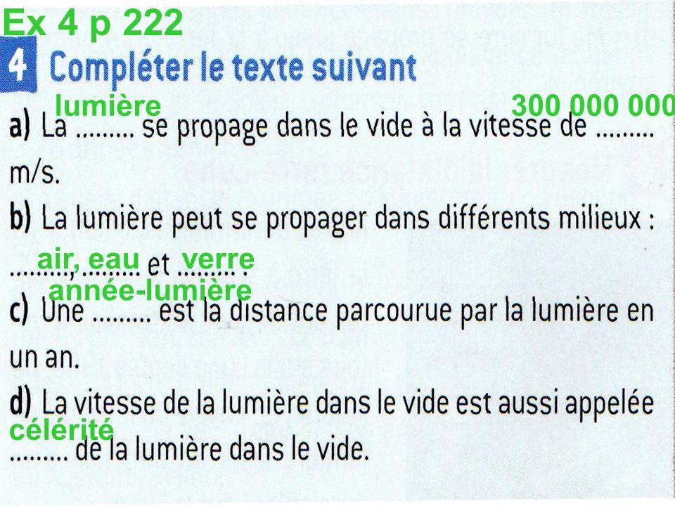 Ex 4 p 222 lumière 300 000 000 air, eau verre année-lumière célérité