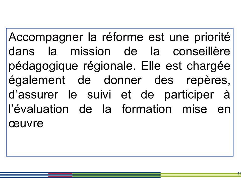 Accompagner la réforme est une priorité dans la mission de la conseillère pédagogique régionale.