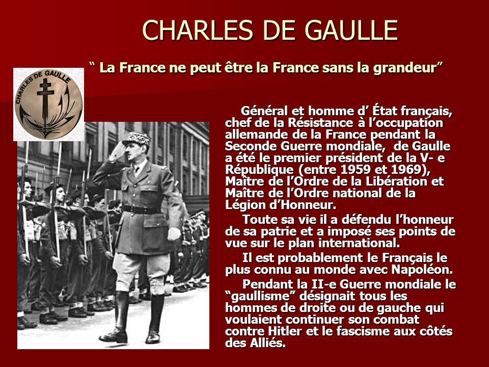 CHARLES DE GAULLE La France ne peut être la France sans la grandeur