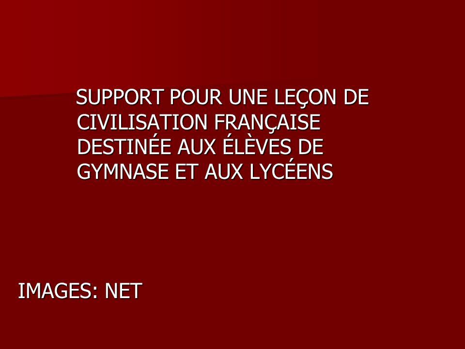 SUPPORT POUR UNE LEÇON DE. CIVILISATION FRANÇAISE