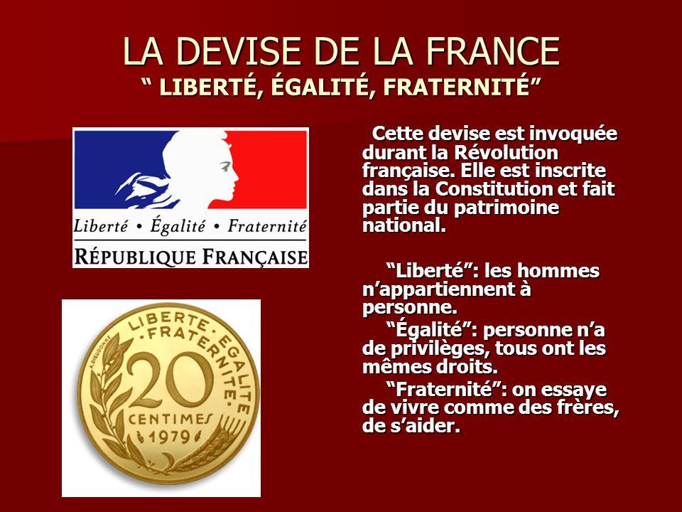 LA DEVISE DE LA FRANCE LIBERTÉ, ÉGALITÉ, FRATERNITÉ