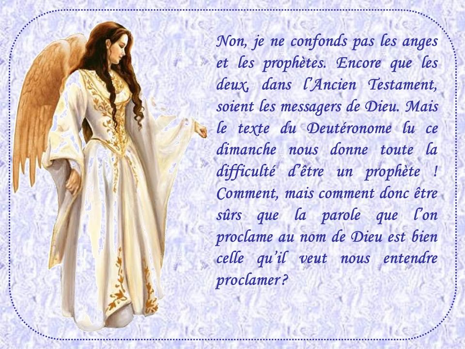 Non, je ne confonds pas les anges et les prophètes