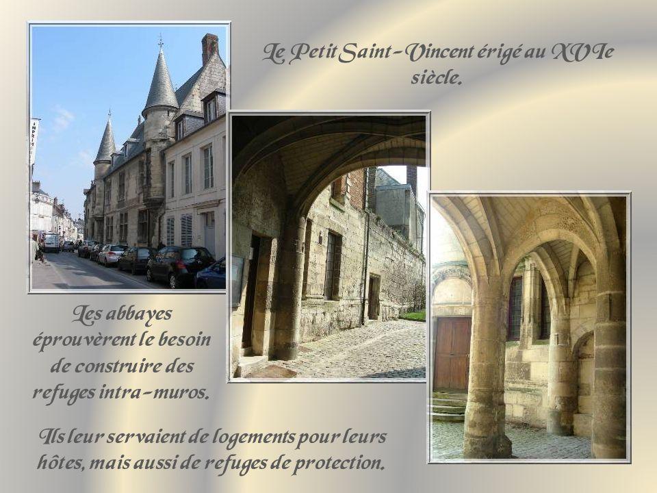Le Petit Saint-Vincent érigé au XVIe siècle.