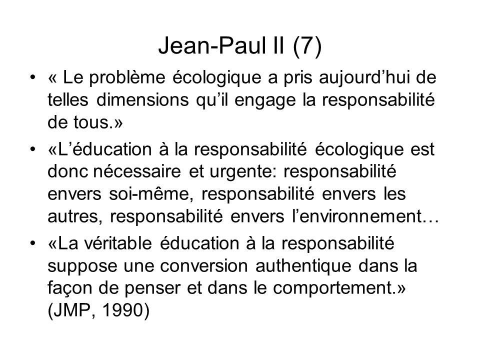 Jean-Paul II (7) « Le problème écologique a pris aujourd'hui de telles dimensions qu'il engage la responsabilité de tous.»