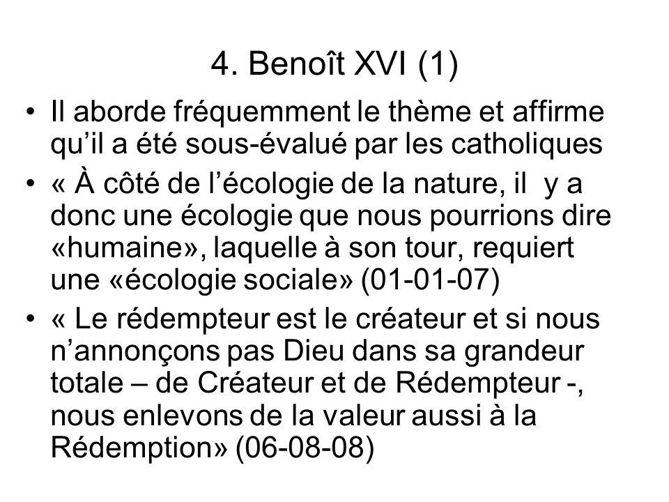 4. Benoît XVI (1) Il aborde fréquemment le thème et affirme qu'il a été sous-évalué par les catholiques.