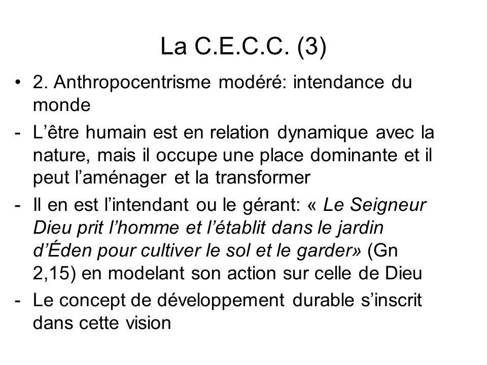 La C.E.C.C. (3) 2. Anthropocentrisme modéré: intendance du monde